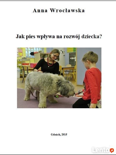 Jak pies wpływa na rozwój dziecka? Anna Wrocławska