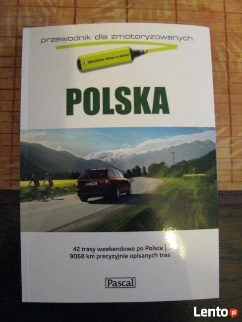 Nowy przewodnik dla zmotoryzowanych POLSKA wyd. Pascal