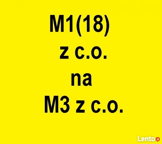Zamienię M1(18) z c.o. na M3 z c.o. komunalne