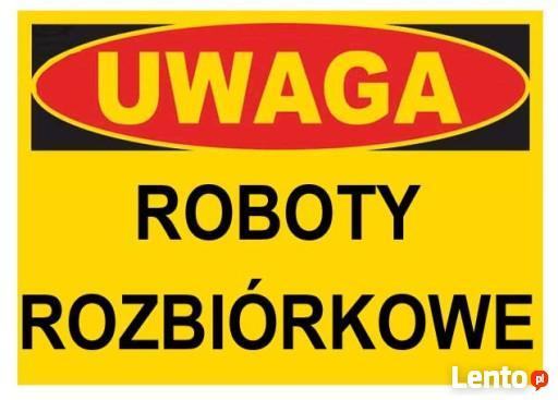 ROZBIÓRKI I WYBURZENIA - SOLIDNIE -TANIO !!!