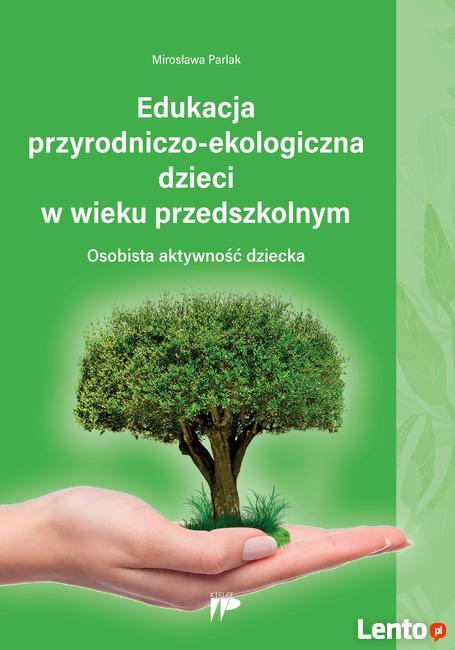 Edukacja przyrodniczo-ekologiczna dzieci w wieku przedszkoln