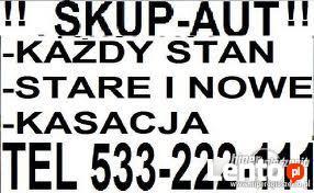 !! S K U P - A U T !! KAZDE AUTO I STAN 533-222-111 WARSZAWA