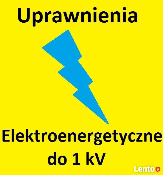 Uprawnienia elektryczne do 1 kV elektryk energetyczne
