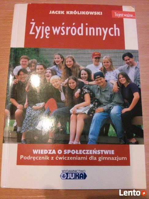 Królikowski Żyję wśród innych - wiedza o społeczeństwie
