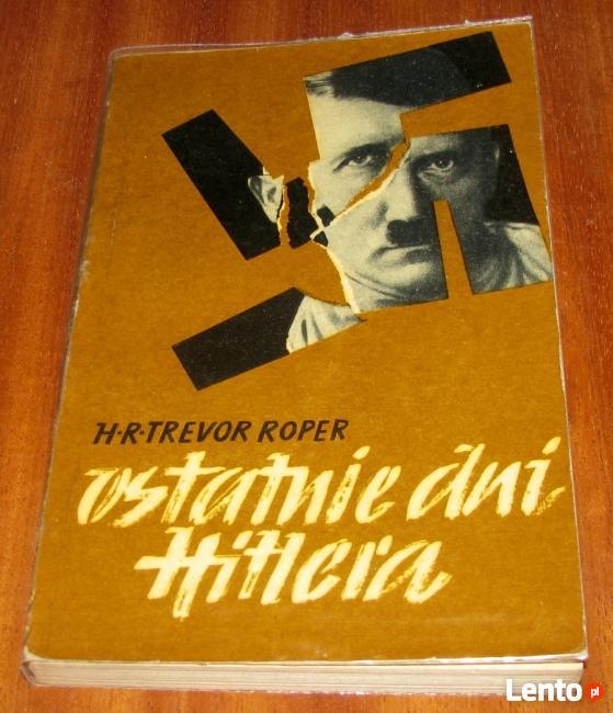 Ostatnie dni Hitlera. Trevor Roper