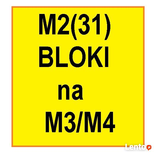 Zamienię M2(31) w bloku kwaterunkowym na M3/M4 też bloki