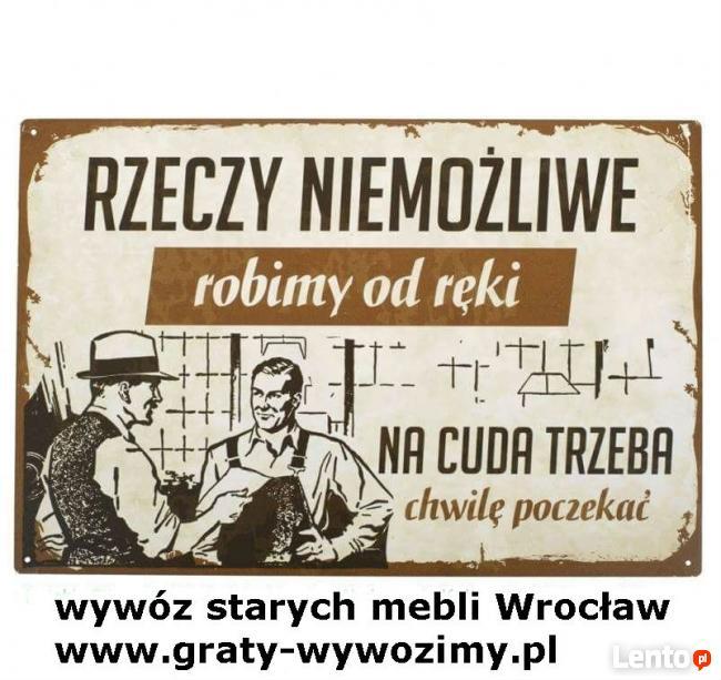 odbiór mebli używanych Wrocław,wywóz starych mebli,tel 607-6
