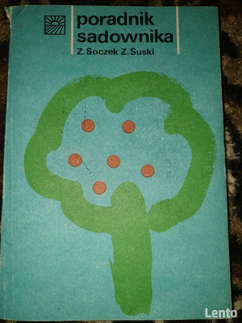 Sprzedam poradnik sadownika - Z. Soczek, Z. Suski. Państwowe