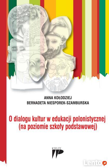 O dialogu kultur w edukacji polonistycznej.         EDUKACJA