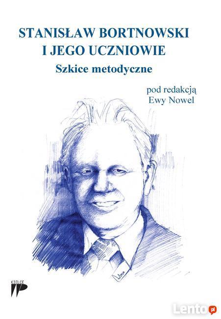 Stanisław Bortnowski i jego uczniowie. Szkice metodyczne.ZNP