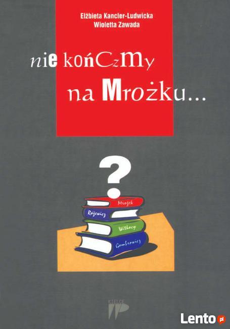 Nie kończmy na Mrożku ...       Wydawnictwo Pedagogiczne ZNP