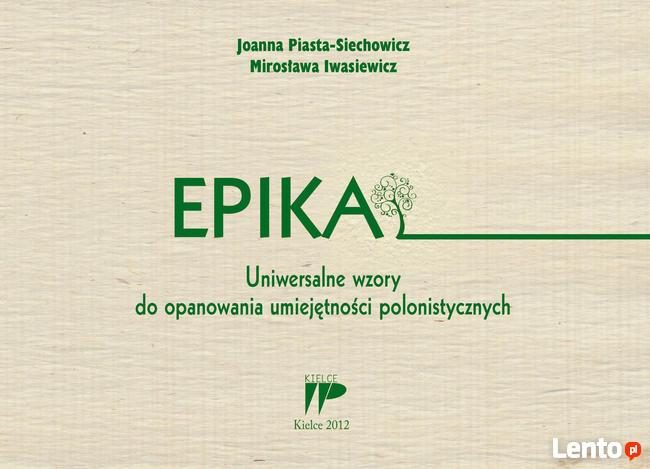 Epika. Uniwersalne wzory do opanowania polonistycznych umiej