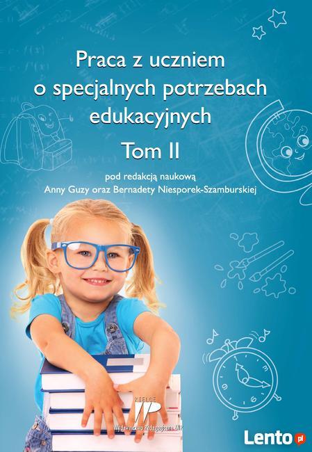 Praca z uczniem o specjalnych potrzebach edukacyjnych Tom II