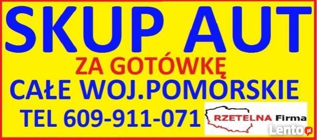SKUP AUT TEL.609911071 TCZEW,TURZE,BAŁDOWO,SUBKOWY,GNIEW