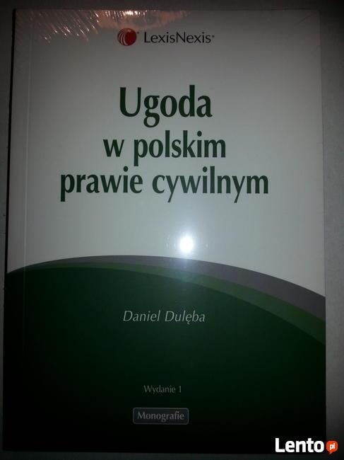 Ugoda w polskim prawie cywilnym. D. Dulęba, Lexisnexis, 2012