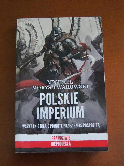Michael Morys-Twardowski Polskie Imperium