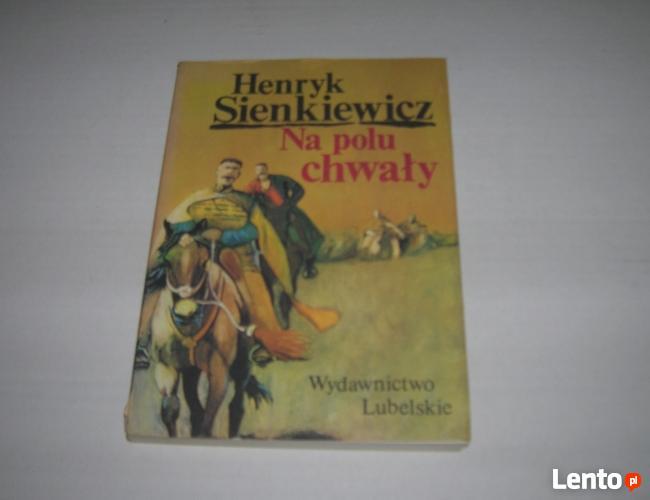 """""""Na polu chwały"""".Henryk Sienkiewicz. Art. nr 62N."""