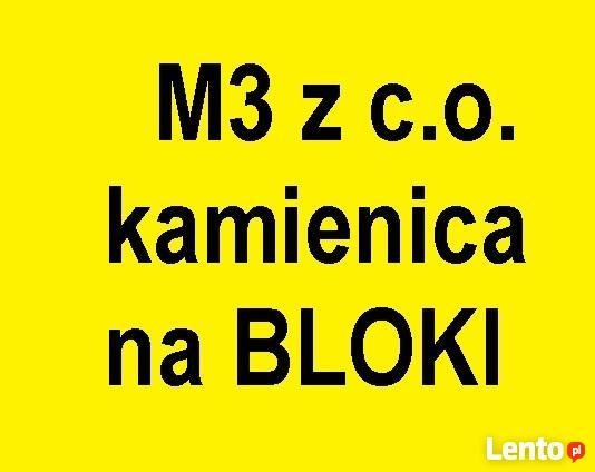 Zamienię M3(46) w kamienicy z c.o. na BLOKI