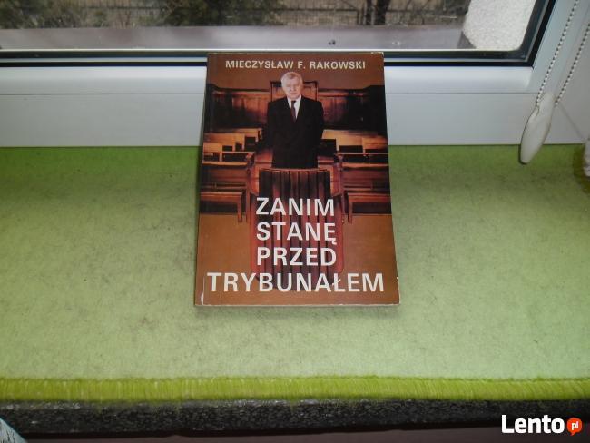 ZANIM STANĘ PRZED TRYBUNAŁEM autor: Mieczysław F.Rakowski