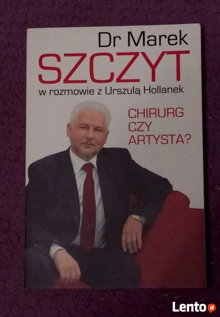 Dr. Marek Szczyt -chirurg czy artysta?