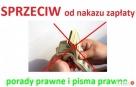 SPRZECIW od NAKAZU ZAPŁATY **porady prawne, pisma prawne ** Warszawa