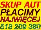 SKUP AUT TEL: 518 209 380 AUTO SKUP KRAKÓW PŁACIMY NAJWIĘCEJ
