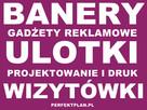 Banery reklamowe / Ulotki / Wizytówki / Gadżety / Kalendarze