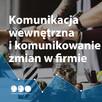 Kurs Skut. komunikacja wew. i komunikowanie zmian w firmie