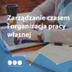 Kurs Zarządzanie czasem i organizacja pracy własnej