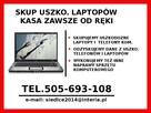 Skup uszk . laptopów KASA ZAWSZE OD RĘKI