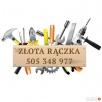 ZŁOTA RĄCZKA - remonty, naprawy domowe, montaż, przeróbki
