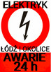 Elektryk 24h cała Łódź awarie-instalacje-uprawnienia