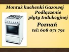 MontaŻ kuchenki płyty gazowej indukcyjnej Poznań