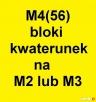 Zamienimy M4(63) blok, kwaterunek na duże M2 lub M3
