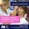 Policealna Szkoła Kosmetyczna - tytuł w 2 lata!