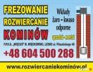 Frezowanie , rozwiercanie komina kominów Lesko , Sanok , Lesko