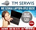 Nie szukaj laptopa byle gdzie. TM-Serwis bogactwo oferty Gda