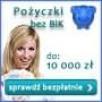 Pożyczki gotówkowe, chwilówki bez BIK - 4