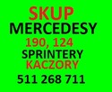 Skup MERCEDES 124,190,SPRINTER,KACZKA i inne ciężarowe i dos