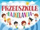 Nowe Przedszkole Bajkolandia - gmina Chełmiec PROMOCJA