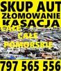Skup Aut Złomowanie Kasacja t.797565556 Gdańsk, Pruszcz Gdańs - 2