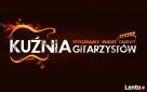 Kuźnia Gitarzystów - Jedyna taka szkoła GITARY i BASU!!! Warszawa