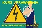 Uprawnienia elektryczne do 1 kV energetyczne kurs szkolenie