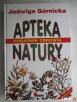 Ksiązka - Apteka Natury - Poradnik Zdrowia - J. Górnicka - 1