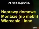 domowe. naprawy-montaze itp Zlota raczka-tanio. Warszawa