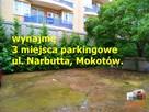 wynajmę miejsce parkingowe Narbutta Mokotów Warszawa