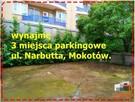 Wynajmę miejsce parkingowe Narbutta, Mokotów, Warszawa.