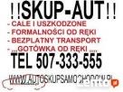 SKUP AUT AUTO SKUP SAMOCHODOW WARSZAWA KAZDE AUTA 507333555