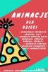 Przyjęcia i animacje dla dzieci Łódź